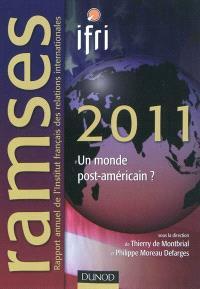 Ramses 2011 : rapport annuel mondial sur le système économique et les stratégies : un monde post-américain ?