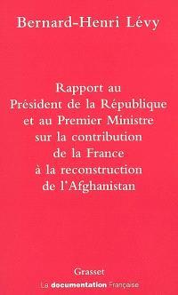 Rapport au Président de la République et au Premier Ministre sur la participation de la France à la reconstruction de l'Afghanistan