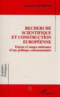Recherche scientifique et construction européenne : enjeux et usages nationaux d'une politique communautaire