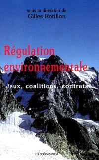 Régulation environnementale : jeux, coalitions, contrats