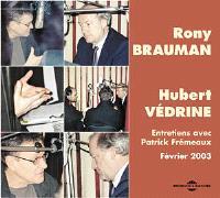 Rony Brauman, Hubert Védrine : entretiens avec Patrick Frémeaux, février 2003