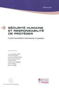 Sécurité humaine et responsabilité de protéger : l'ordre humanitaire international en question