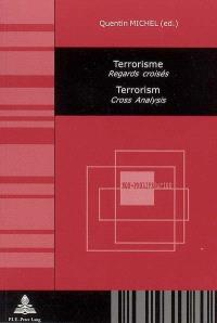 Terrorisme : regards croisés = Terrorism : cross analysis