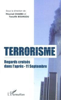 Terrorisme : regards croisés dans l'après 11 septembre
