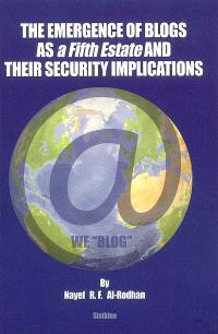 The emergence of blogs as a fifth estate and their security implications