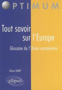 Tout savoir sur l'Europe : glossaire de l'Union européenne