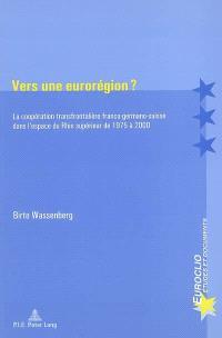 Vers une eurorégion ? : la coopération transfrontalière franco-germano-suisse dans l'espace rhénan de 1975 à 2000