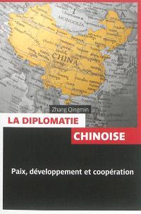 La diplomatie chinoise : paix, développement et coopération