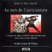 Au nom de l'antisionisme : l'image des juifs et d'Israël dans la caricature depuis la seconde Intifada