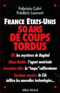 France-Etats-Unis : 50 ans de coups tordus
