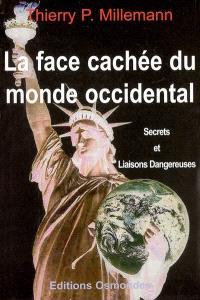 La face cachée du monde occidental : secrets et liaisons dangereuses