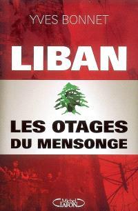 Liban : les otages du mensonge