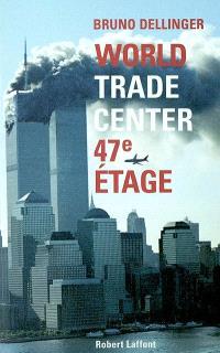 World Trade Center, 47e étage