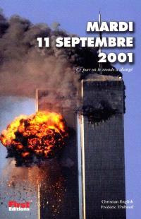 11 septembre 2001 : ce jour où le monde a changé
