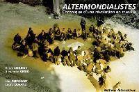 Altermondialistes : chronique d'une révolution en marche