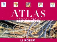 Atlas géopolitique et culturel 2005 : dynamiques du monde contemporain