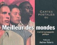 Cartes postales du meilleur des mondes : l'art de la propagande politique