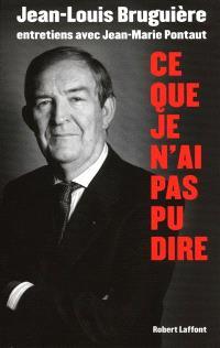 Ce que je n'ai pas pu dire : entretiens avec Jean-Marie Pontaut