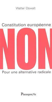 Constitution européenne : non pour une alternative radicale