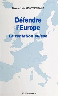 Défendre l'Europe : après la monnaie, la défense !
