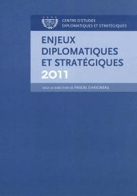 Enjeux diplomatiques et stratégiques 2011