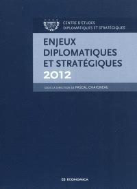Enjeux diplomatiques et stratégiques 2012