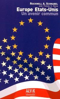 Europe Etats-Unis : un avenir commun