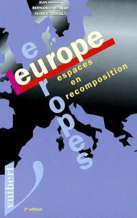 Europe, Europes : espaces en recomposition