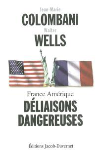 France Amérique : déliaisons dangereuses