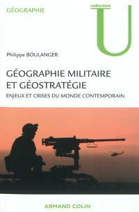 Géographie militaire et géostratégie : enjeux et crises du monde contemporain