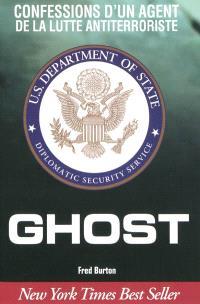 Ghost : confessions d'un agent de la lutte antiterroriste