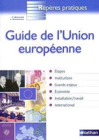 Guide de l'Union européenne : étapes, institutions, grands enjeux, économie, installation-travail, international