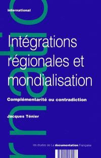 Intégrations régionales et mondialisation : complémentarité ou contradiction ?