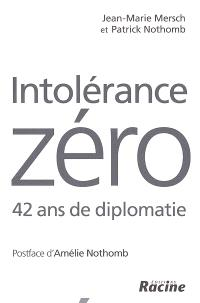 Intolérance zéro : 42 ans de diplomatie