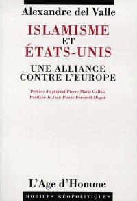 Islamisme et Etats-Unis : une alliance contre l'Europe
