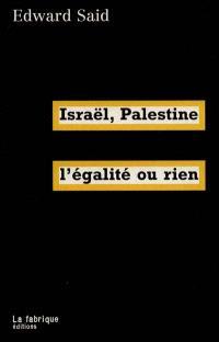 Israël-Palestine : l'égalité ou rien