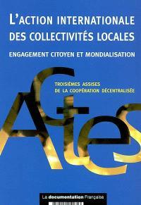 L'action internationale des collectivités locales : engagement citoyen et mondialisation
