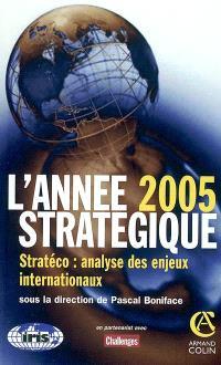 L'année stratégique 2005 : Stratéco : analyse des enjeux internationaux