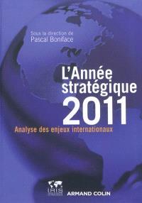 L'année stratégique 2011 : stratéco : analyse des enjeux internationaux
