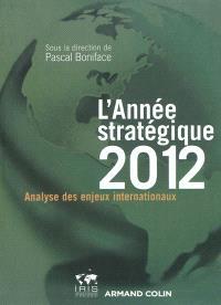 L'année stratégique 2012 : analyse des enjeux internationaux