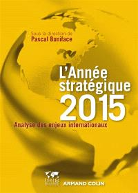 L'année stratégique 2015 : analyse des enjeux internationaux