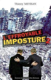 L'effroyable imposture. Volume 2, Manipulations et désinformations