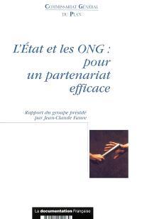 L'Etat et les ONG, pour un partenariat efficace : rapport du groupe Pour un nouveau partenariat entre les organisations de solidarité internationale et les pouvoirs publics