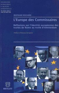 L'Europe des commissaires : réflexions sur l'identité européenne des traités de Rome au traité d'Amsterdam