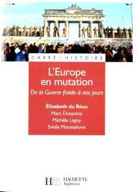 L'Europe en mutation : de la Guerre froide à nos jours