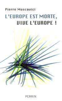 L'Europe est morte, vive l'Europe !