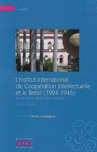 L'Institut international de coopération intellectuelle et le Brésil (1924-1946) : le pari de la diplomatie culturelle