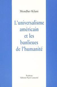 L'universalisme américain et les banlieues de l'humanité