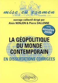 La géopolitique du monde contemporain, en dissertations : classes préparatoires ECS 2e année