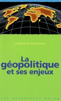La géopolitique et ses enjeux
